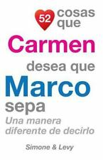 52 Cosas: 52 Cosas Que Carmen Desea Que Marco Sepa : Una Manera Diferente de...