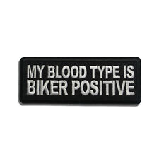 Embroidered My Blood Type is Biker Positive Sew or Iron on Patch Biker Patch