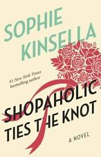 Shopaholic: Shopaholic Ties the Knot 3 by Sophie Kinsella (2003, Paperback)