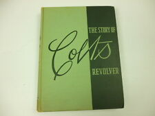 THE STORY OF COLT'S REVOLVER THE BIOGRAPHY OF COL. SAMUEL COLT signed by author