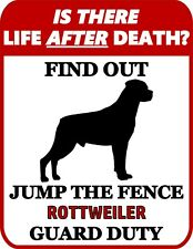 is There Life After Death? Find Out Jump The Fence Rottweiler Dog Sign SP972