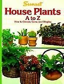 B001EDC39I Sunset House Plants, A To Z - How To Choose, Grow, And Display