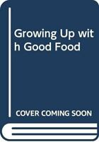 Very Good, Growing Up with Good Food, Lewis, Christine, Paperback