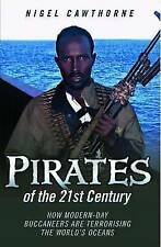 Very Good, Pirates of the 21st Century: How Modern-day Buccaneers are Terrorisin