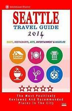 Seattle Travel Guide 2014 : Shops, Restaurants, Arts, Entertainment and...