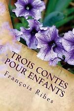 Trois Contes Pour Enfants : Le Petit Voleur, la Fée Nanoue, Tipi le Petit...