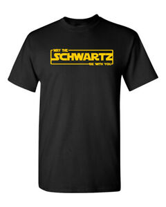 May the Schwartz Be With You Spaceballs Movie Men's Tee Shirt 1426
