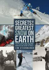 Secrets of the Greatest Snow on Earth : Weather, Climate Change, and Finding...