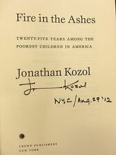 Jonathan Kozol, FIRE IN THE ASHES *SIGNED DATED & NYC* 1ST/1ST Brand New!