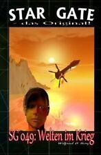 STAR GATE - das Original: SG 049: Welten Im Krieg by Wilfried Hary (2014,...