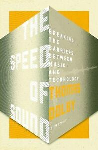Speed of Sound : Breaking the Barriers Between Music and Technology: a Memoir...