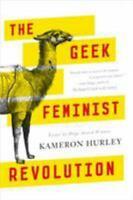 The Geek Feminist Revolution by Kameron Hurley (2016, Trade Paperback)
