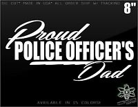 """Proud Police Officer's DAD vinyl Decal Sticker High Quality car window Family 8"""""""