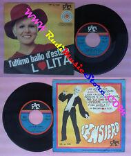 LP 45 7'' LOLITA L'ultimo ballo dell'estate Pensiero italy CAR 1048 no cd mc dvd