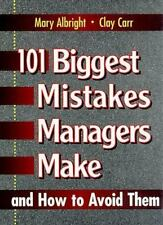 101 Biggest Mistakes Managers Make and How to Avoid Them by Clay Carr and...