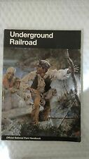 Underground Railroad - Official National Park Handbook Paperback – 1999 by Natio