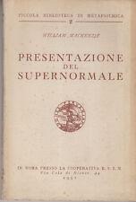 PARAPSICOLOGIA MACKENZIE WILLIAM PRESENTAZIONE DEL SUPERNORMALE