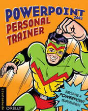 PowerPoint 2003 Personal Trainer: Become a PowerPoint Superhero (Personal Train