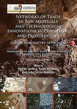 NETWORKS OF TRADE IN RAW MATERIALS AND TECHNOLOGICAL INNOVATIONS IN PREHISTORY A