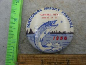 Very Rare 1958 Hayward Wisconsin NATIONAL Musky Festival 9TH Annual pin button