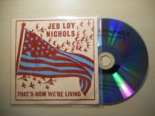 JEB LOY NICHOLS : THAT'S HOW WE'RE LIVING *PROMO* [ CD SINGLE ]