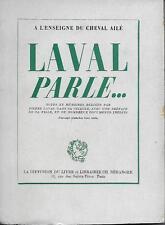 HISTOIRE - POLITIQUE - GUERRE 1939-1945 / LAVAL PARLE : NOTES ET MEMOIRES - TTBE