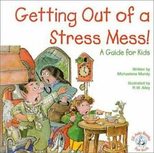 Getting Out of a Stress Mess!: A Guide for Kids (Elf-Help Books for-ExLibrary