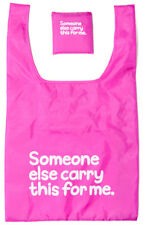 NEW Someone Else Carry This For Me Fold Up Shopping Bag
