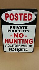 9 x 12 Aluminum Posted NO HUNTING Private Property Sign Violators Prosecuted