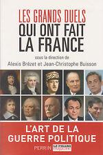 LES GRANDS DUELS QUI ONT FAIT LA FRANCE Brézet Buisson livre Perrin histoire