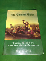 No Convicts There: Thomas Harding's Colonial South Australia by Max Carter #ap