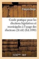 Guide pratique pour les élections legislatives et municipales un l'usage des...