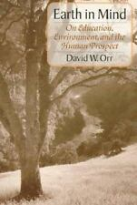 Earth in Mind: On Education, Environment, and the Human Prospect-ExLibrary