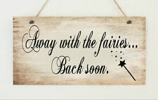 """Beautiful Hand Made Plaque """"Away with the Fairies"""" Fairy Gift Sign Present"""