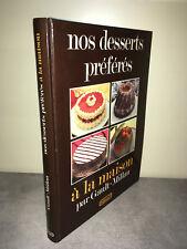 Gault et Millau NOS DESSERTS PREFERES A LA MAISON Recettes de cuisine 1985 -BC6A