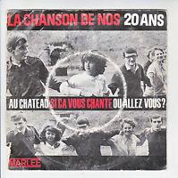 LA CHANSON DE NOS 20 ANS Disque 45T EP OU ALLEZ VOUS ? AU CHATEAU -. VOUS CHANTE