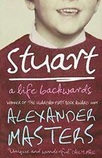 Stuart: A Life Backwards-Alexander Masters