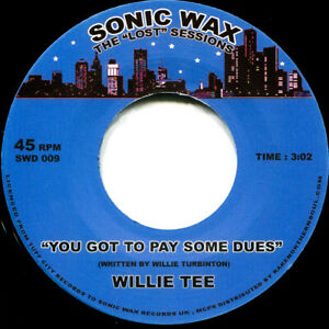 WILLIE TEE YOU GOT TO PAY YOUR DUES Soul Northern Motown