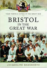 Bristol in the Great War by Jacqueline Wadsworth (Paperback, 2014)