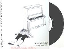 "UNDERGROUND RAILROAD 7"" KILL ME NOW  Ltd vinyl"