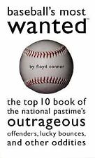 Baseball's Most Wanted:Top 10 Book of the National Pastime's Outrageous Like New