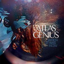 Atlas Genius - When It Was Now (2013) NEW
