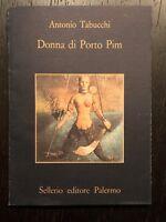 Donna di Porto Pim -Antonio Tabucchi - Sellerio - 1996