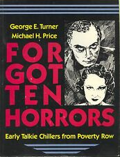 Forgotten Horrors : Early Talky Chillers from Poverty Row by Price and Turner