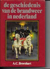 de geschiedenis van de brandweer in nederland by A. C. Broeshart (Dutch)