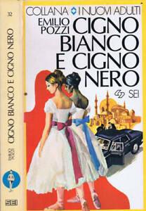 Cigno bianco e cigno nero di E.Pozzi. LIBRO 8805037532