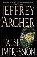 False Impression by Jeffrey Archer (2006, Hardcover)