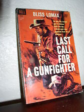 Last Call for a Gunfighter by Bliss Lomax (Dell  #1010,1'st Prnt.Feb.1960,PB)