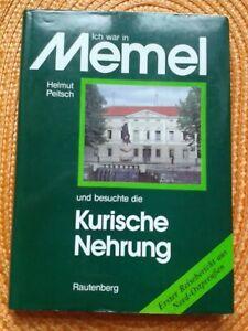 Ich war in Memel und besuchte die Kurische Nehrung Helmut Peitsch