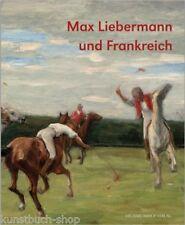 Fachbuch Max Liebermann und Frankreich, seltenes Buch, beim Verlag vergriffen